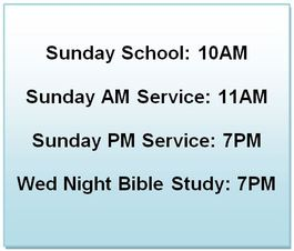 Scheduled times for Sunday School, Services, and Bible Study